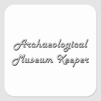 Archaeological Museum Keeper Classic Job Design Square Sticker