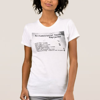 Archaeological Terms Explained T-shirts