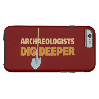 Archaeologist Dig iPhone 6 Case