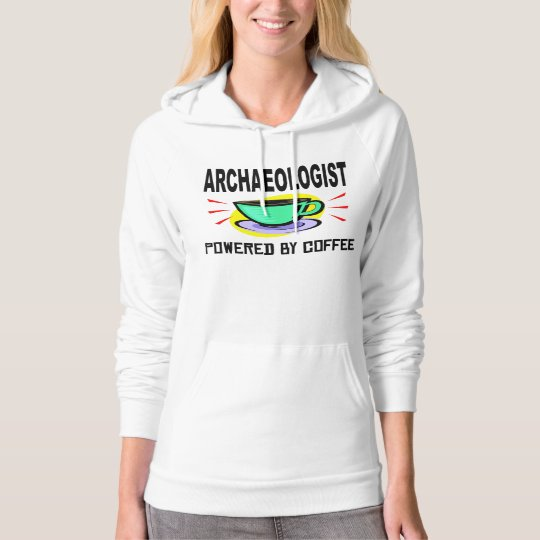 Archaeologist Powered By Coffee Hoodie