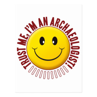Archaeologist Trust Smiley Postcard