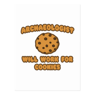 Archaeologist .. Will Work for Cookies Postcard