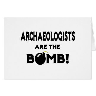 Archaeologists Are The Bomb! Card