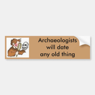 ARCHAEOLOGISTS BUMPER STICKER