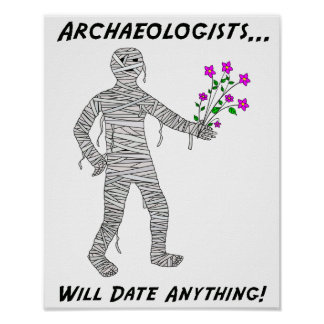 Archaeologists Will Date Anything Poster