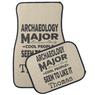 Archaeology College Major Only Cool People Like It Car Mat