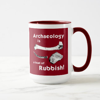 Archaeology is a load of Rubbish Mug