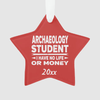 Archaeology Student No Life or Money Ornament