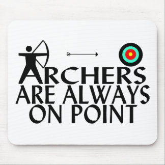 Archers Are Always On Point Mouse Mat