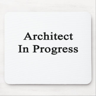 Architect In Progress Mouse Pad