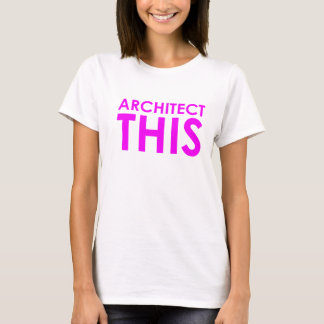 Architect This - Fuchsia On White T-Shirt