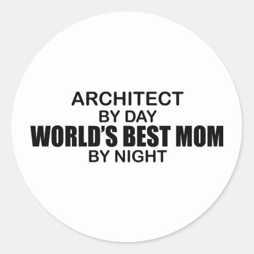 Architect - World's Best Mom Round Stickers