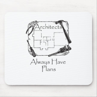 Architects Always Have Plans Mouse Mat