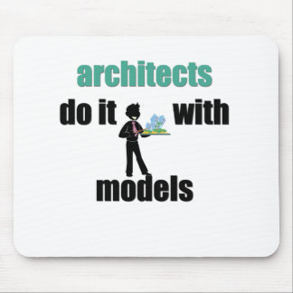 architects do it with models mouse pad