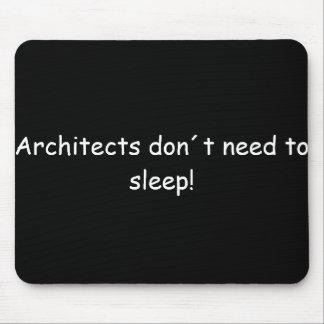 Architects don´t need to sleep mauspads