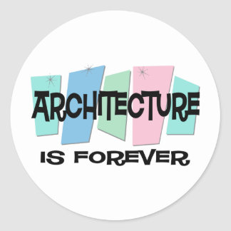 Architecture Is Forever Round Stickers