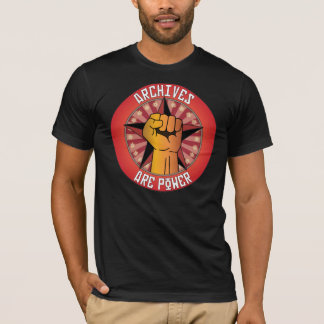 Archives Are Power T-Shirt