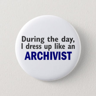 ARCHIVIST During The Day 6 Cm Round Badge