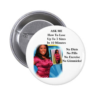 ardysspinkgirl ASK ME How To LoseUp To 3 Sizes Pinback Buttons