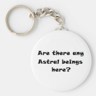 Are there any Astral beings here?-keychain Basic Round Button Key Ring