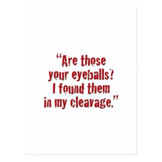 """Are those your eyeballs? Postcard"