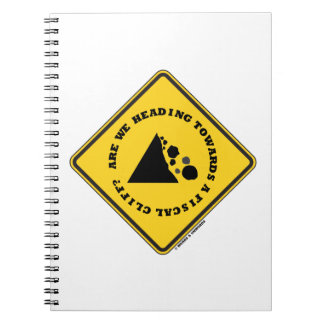 Are We Heading Towards A Fiscal Cliff? (Econ Sign) Spiral Notebooks