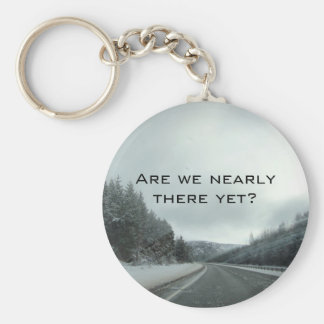 Are we nearly there yet? basic round button key ring