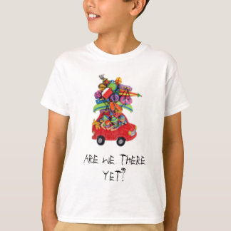 Are we there yet? shirt
