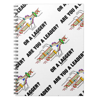 Are You A Leader? Or A Lagger? Geek DNA Humor Spiral Notebook