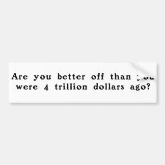 Are you better off? bumper sticker