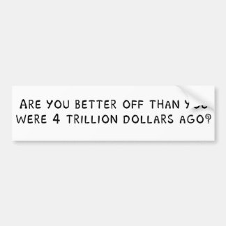 Are you better off? bumper sticker