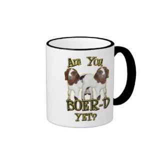 ARE YOU BOER-D YET? BOER GOATS COFFEE MUGS
