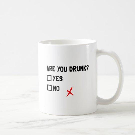 Are You Drunk Coffee Mug