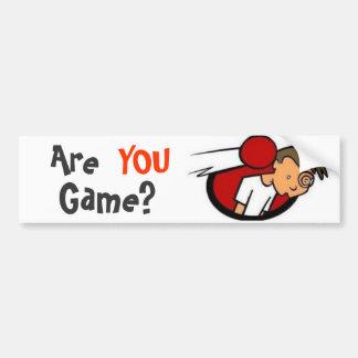 Are YOU Game Bumper Sticker