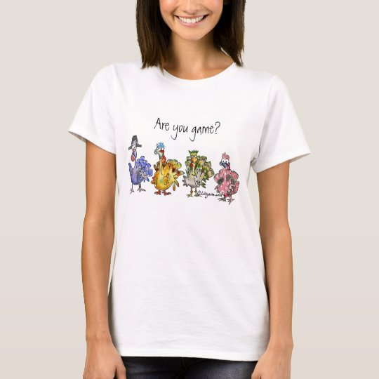 Are You Game? Turkey Cartoon T shirt