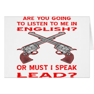 Are You Going To Listen To Me In English Or Lead Greeting Card