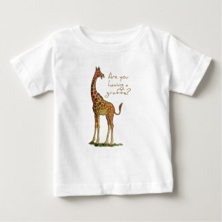 Are You Having a Giraffe? Baby T-Shirt