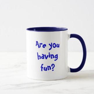 Are you having fun? mug