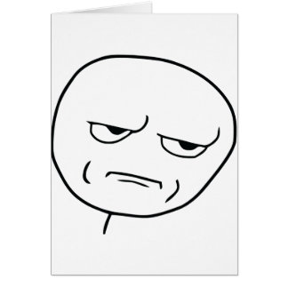 are you kidding me face greeting card