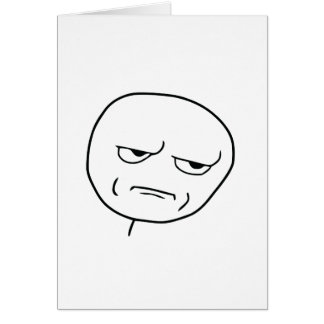 Are You Kidding Me Rage Face Meme Greeting Card