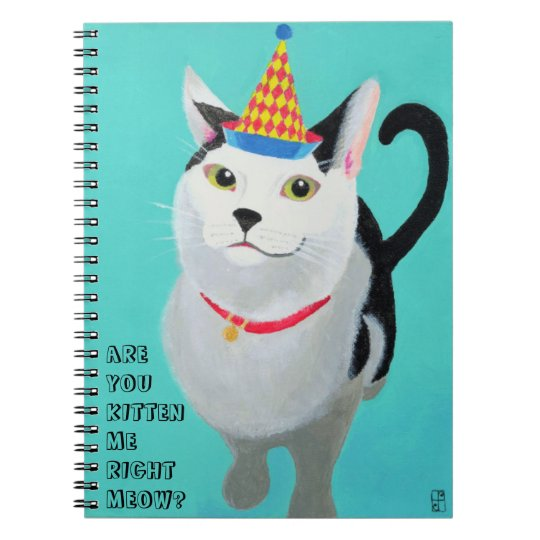 Are You Kitten Me Notebook