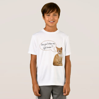 """Are you kitten me right meow?"" Boy or Girl Shirt"