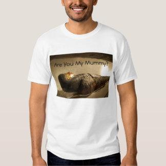 Are You My Mummy? Tshirt