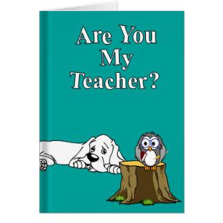 Are You My Teacher Card