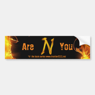 """Are You N"" Bumper Sticker"