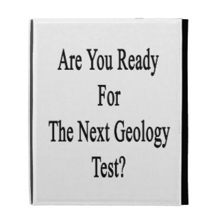 Are You Ready For The Next Geology Test iPad Case