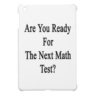 Are You Ready For The Next Math Test Cover For The iPad Mini