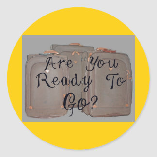 ARE YOU READY TO GO ROUND STICKER