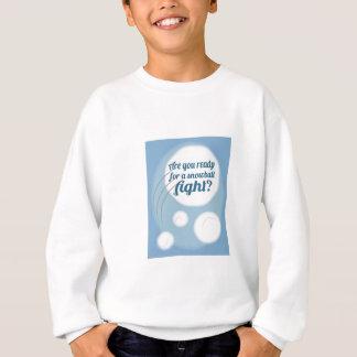 Are you Snowball Ready Sweatshirt