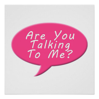 Are you talking to me poster
